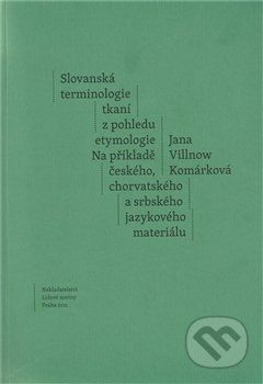 Jana Komárková: Slovanská terminologie z pohledu etymologie cena od 155 Kč