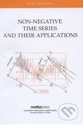 MatfyzPress Non-Negative Time Series and their Applications - Jitka Zichová cena od 228 Kč