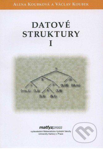 MatfyzPress Datové struktury I. - Alena Koubková, Václav Koubek cena od 366 Kč
