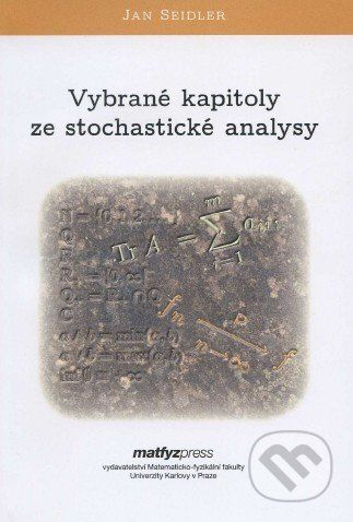 MatfyzPress Vybrané kapitoly ze stochastické analysy - Jan Seidler cena od 386 Kč