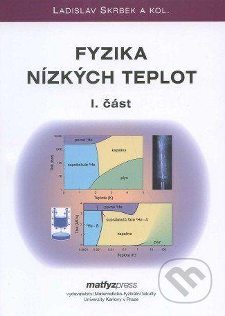 MatfyzPress Fyzika nízkých teplot (I. + II. část) - Ladislav Skrbek a kol. cena od 763 Kč