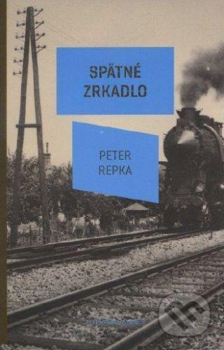 Koloman Kertész Bagala Spätné zrkadlo - Peter Repka cena od 183 Kč