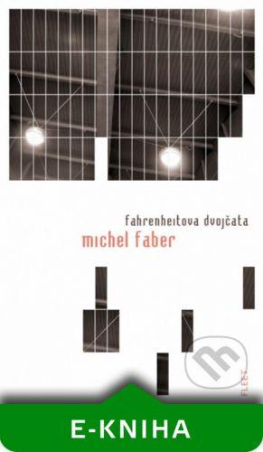 Kniha Zlín Fahrenheitova dvojčata - Michel Faber cena od 699 Kč