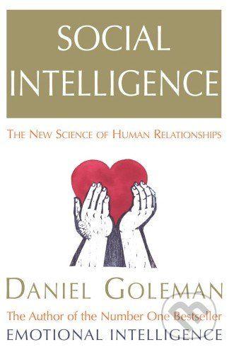 Arrow Books Social Intelligence - Daniel Goleman cena od 293 Kč