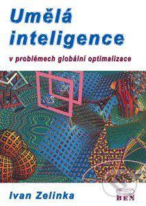 BEN - technická literatura Umělá inteligence v problémech globální optimalizace - Ivan Zelinka cena od 249 Kč