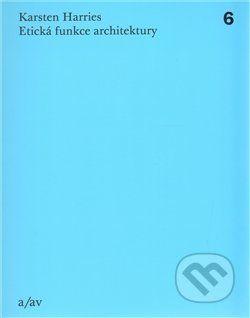 Karsten Harries: Etická funkce architektury cena od 0 Kč