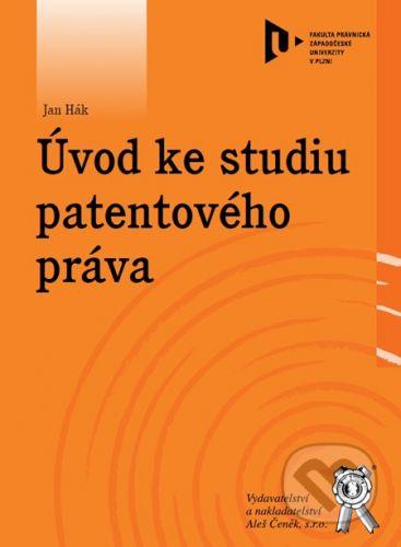 Aleš Čeněk Úvod ke studiu patentového práva - Jan Hák cena od 110 Kč
