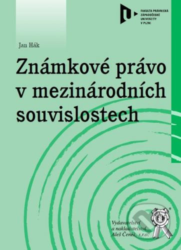 Aleš Čeněk Známkové právo v mezinárodních souvislostech - Ján Hák cena od 136 Kč