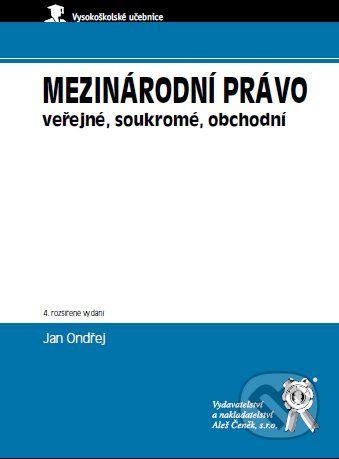 Aleš Čeněk Mezinárodní právo veřejné, soukromé, obchodní - Jan Ondřej cena od 449 Kč