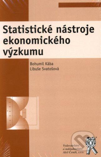 Aleš Čeněk Statistické nástroje ekonomického výzkumu - Bohumil Kába, Libuše Svatošová cena od 168 Kč