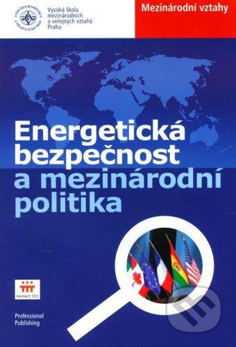 Veselý Zdeněk: Energetická bezpečnost a mezinárodní politika cena od 146 Kč