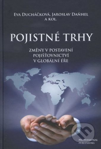 Professional Publishing Pojistné trhy - Eva Ducháčková cena od 318 Kč
