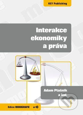Key publishing Interakce ekonomiky a práva - Adam Ptašnik a kol. cena od 207 Kč