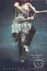 Simon & Schuster The Unbecoming of Mara Dyer - Michelle Hodkin cena od 254 Kč