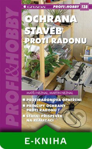Grada Ochrana staveb proti radonu - Matěj Neznal, Martin Neznal cena od 40 Kč