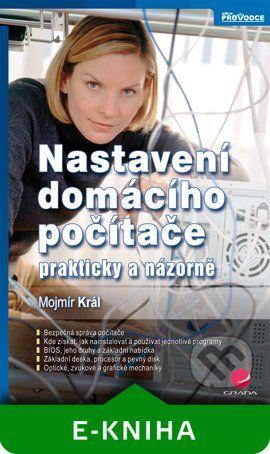 Grada Nastavení domácího počítače - Mojmír Král cena od 59 Kč