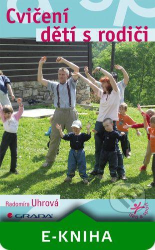 Grada Cvičení dětí s rodiči - Radomíra Uhrová cena od 127 Kč