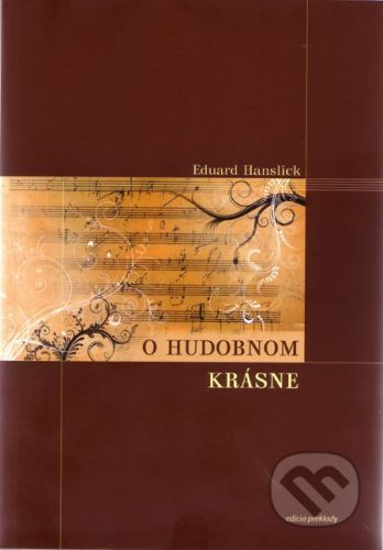 Hudobné centrum O hudobnom krásne - Eduard Hanslick cena od 145 Kč
