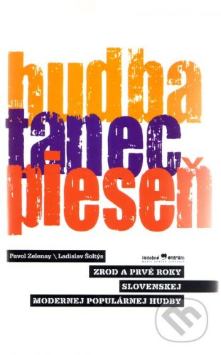 Hudobné centrum Hudba, tanec, pieseň - Pavol Zelenay, Ladislav Šoltýs cena od 457 Kč
