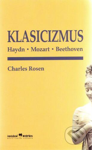 Hudobné centrum Klasicizmus - Charles Rosen cena od 435 Kč