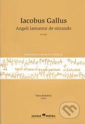 Hudobné centrum Angeli laetantur de mirando - Iacobus Gallus cena od 184 Kč