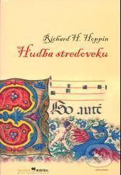 Richard Hallowell Hoppin: Hudba stredoveku cena od 372 Kč