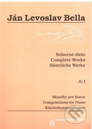 Národné hudobné centrum Skladby pre klavír - Súborné dielo - Ján Levoslav Bella cena od 179 Kč