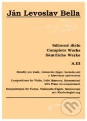 Národné hudobné centrum Skladby pre husle, violončelo, fagot, harmónium s klavírnym sprievodom - Súborné dielo - Ján Levoslav Bella cena od 220 Kč