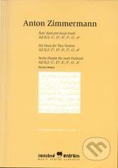 Hudobné centrum Šesť duet pre dvoje huslí - Anton Zimmermann cena od 178 Kč