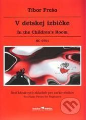 Hudobné centrum V detskej izbičke - Tibor Frešo cena od 91 Kč