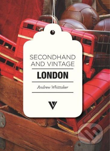 Vivays Secondhand and Vintage London - Andrew Whittaker cena od 282 Kč