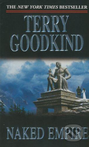 Goodkind Terry: Naked Empire (Sword of Truth, vol.8) cena od 160 Kč