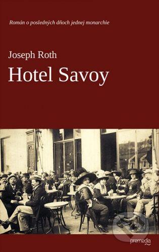 Premedia Hotel Savoy - Joseph Roth cena od 176 Kč