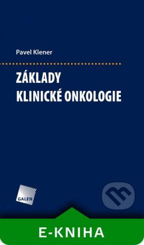 Galén Základy klinické onkologie - Pavel Klener cena od 5490 Kč
