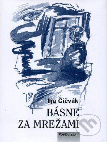 PostScriptum Básne za mrežami - Ilja Čičvák cena od 109 Kč