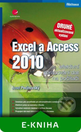 Grada Excel a Access 2010 - efektivní zpracování dat na počítači - Josef Pecinovský cena od 229 Kč