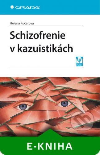 Grada Schizofrenie v kazuistikách - Helena Kučerová cena od 135 Kč