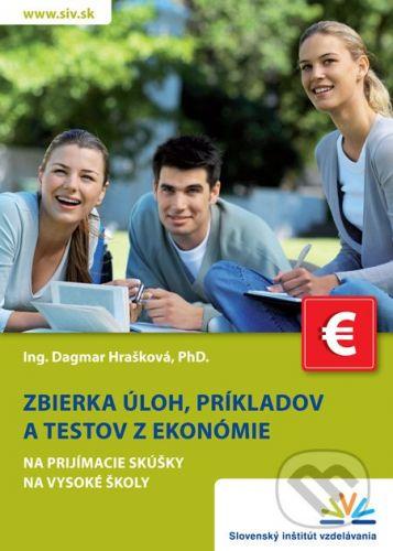 Slovenský inštitút vzdelávania Zbierka úloh, príkladov a testov z ekonómie na prijímacie skúšky na vysoké školy - Dagmar Hrašková cena od 150 Kč