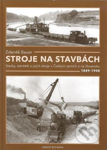 Zdeněk Bauer: Stroje na stavbách cena od 978 Kč