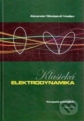 Alexander Nikolajevič Vasiljev: Klasická elektrodynamika cena od 177 Kč