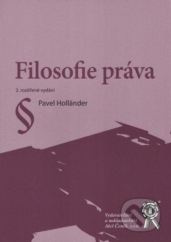 Aleš Čeněk Filosofie práva - Pavel Holländer cena od 357 Kč