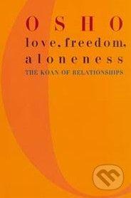 St. Martin´s Press Love, Freedom, Aloneness - Osho cena od 580 Kč