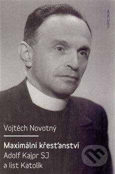 Vojtěch Novotný: Maximální křesťanství cena od 242 Kč