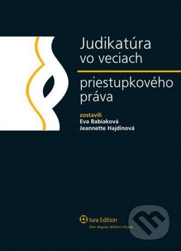 IURA EDITION Judikatúra vo veciach priestupkového práva - Eva Babiaková, Jeannette Haidinová cena od 511 Kč