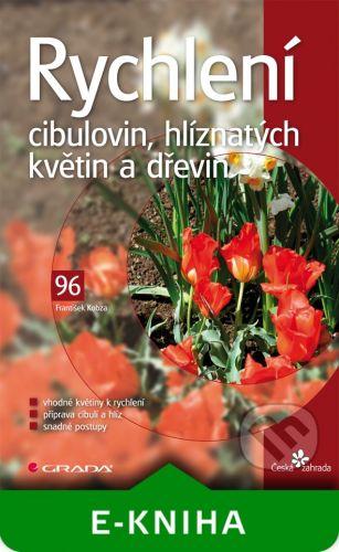 Grada Rychlení cibulovin, hlíznatých květin a dřevin - František Kobza cena od 121 Kč