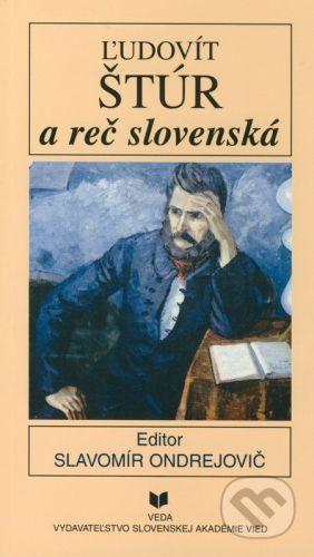 VEDA Ľudovít Štúr a reč slovenská - Slavomír Ondrejovič cena od 61 Kč