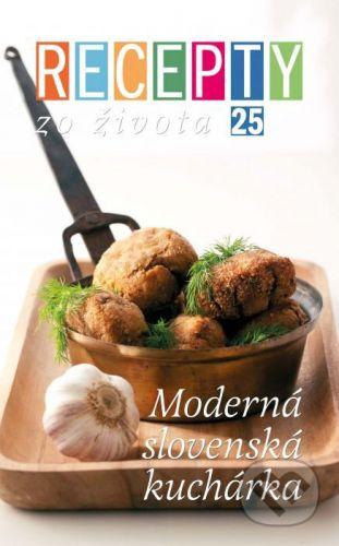 Ivan Štefánek: Recepty zo života 25 - Moderná slovenská kuchárka cena od 249 Kč