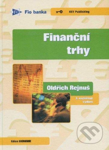 Key publishing Finanční trhy - Oldřich Rejnuš cena od 562 Kč