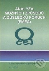 Česká společnost pro jakost Analýza možných způsobů a důsledků poruch (FMEA) - cena od 690 Kč
