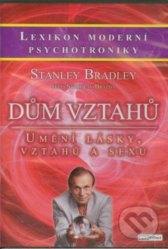 Dům vztahů - Stanley Bradley cena od 289 Kč
